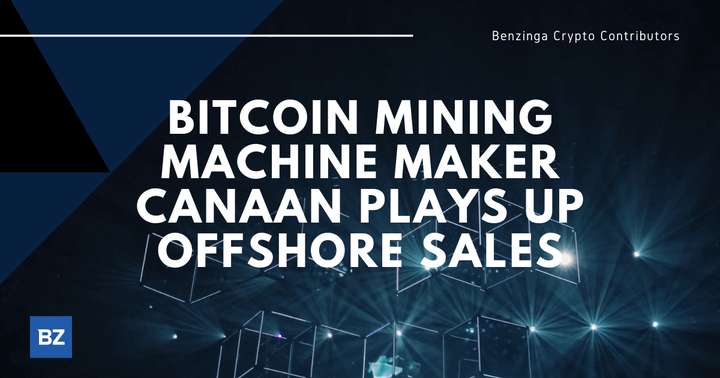 Bitcoin Mining Machine Maker Canaan Plays Up Offshore Sales
